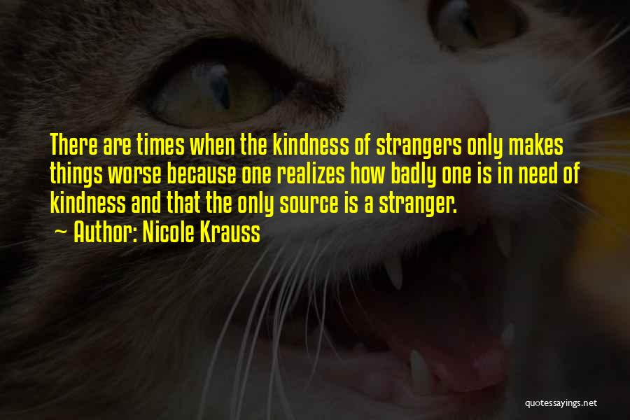 Strangers Kindness Quotes By Nicole Krauss