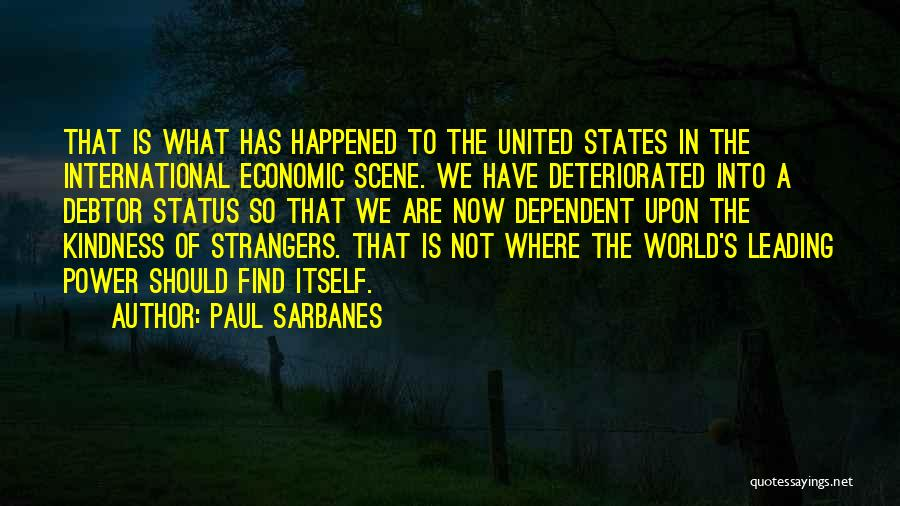 Strangers Kindness Quotes By Paul Sarbanes