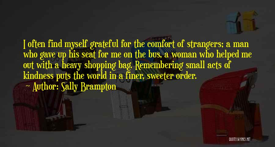 Strangers Kindness Quotes By Sally Brampton