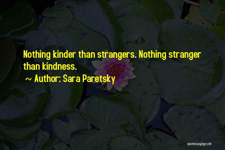Strangers Kindness Quotes By Sara Paretsky