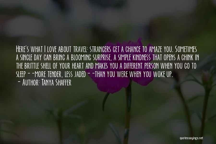 Strangers Kindness Quotes By Tanya Shaffer