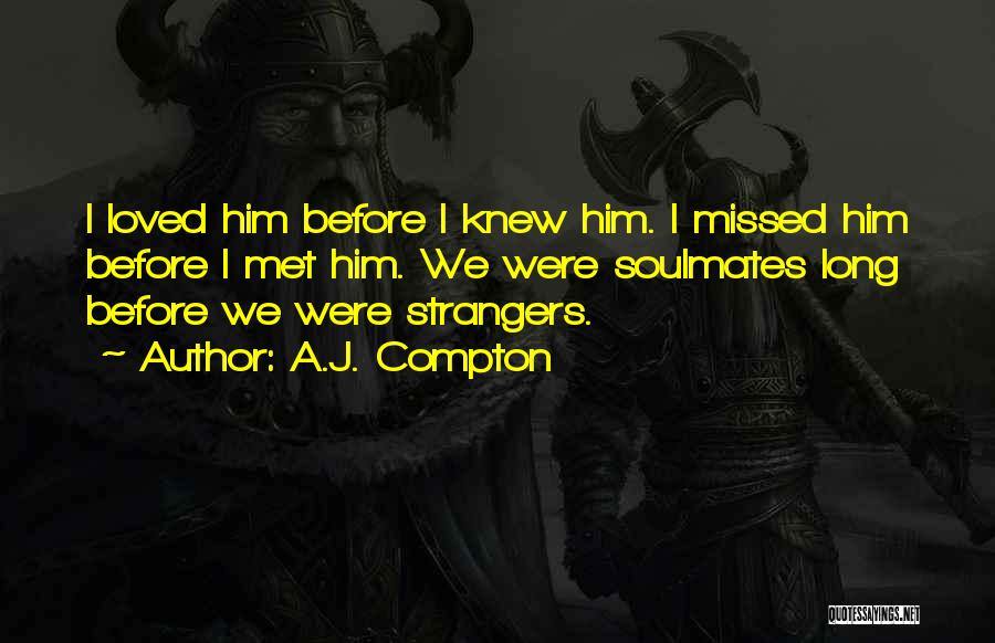 Strangers We Met Quotes By A.J. Compton
