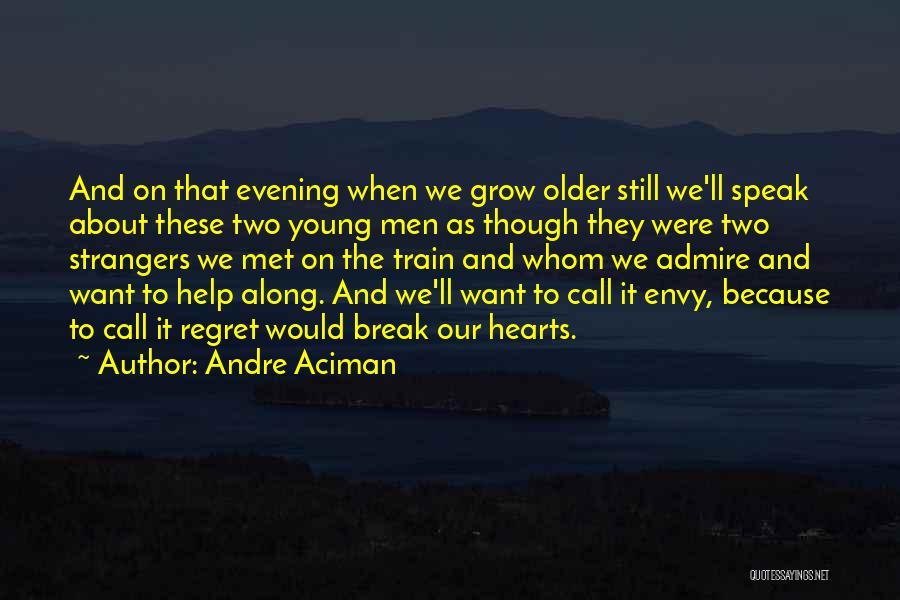 Strangers We Met Quotes By Andre Aciman
