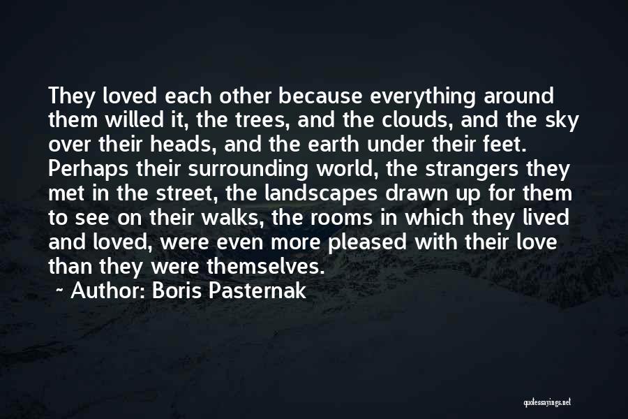 Strangers We Met Quotes By Boris Pasternak