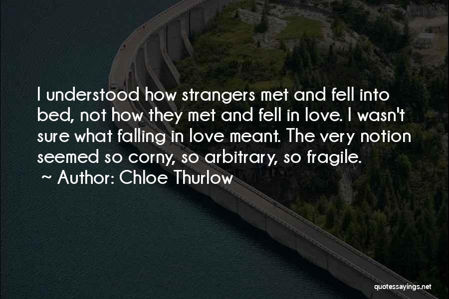 Strangers We Met Quotes By Chloe Thurlow