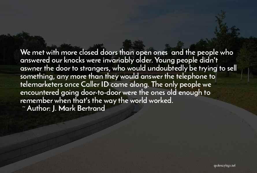 Strangers We Met Quotes By J. Mark Bertrand
