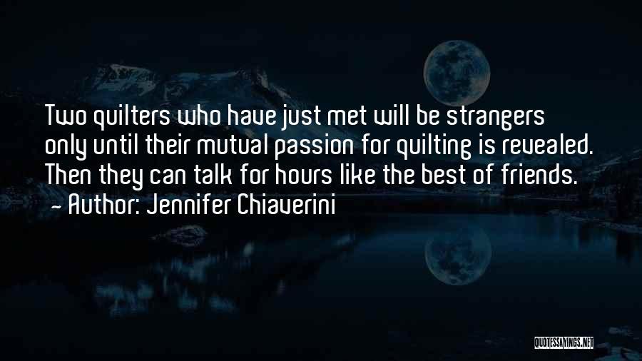 Strangers We Met Quotes By Jennifer Chiaverini