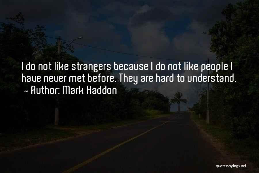 Strangers We Met Quotes By Mark Haddon