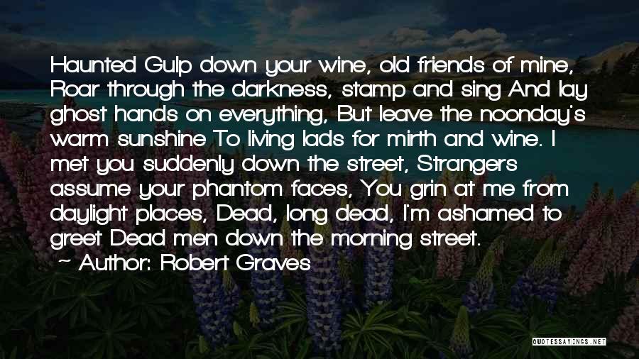 Strangers We Met Quotes By Robert Graves