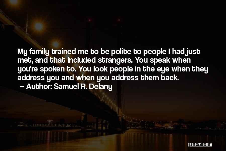 Strangers We Met Quotes By Samuel R. Delany