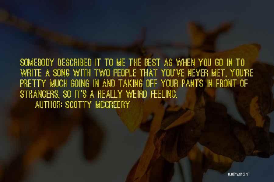 Strangers We Met Quotes By Scotty McCreery