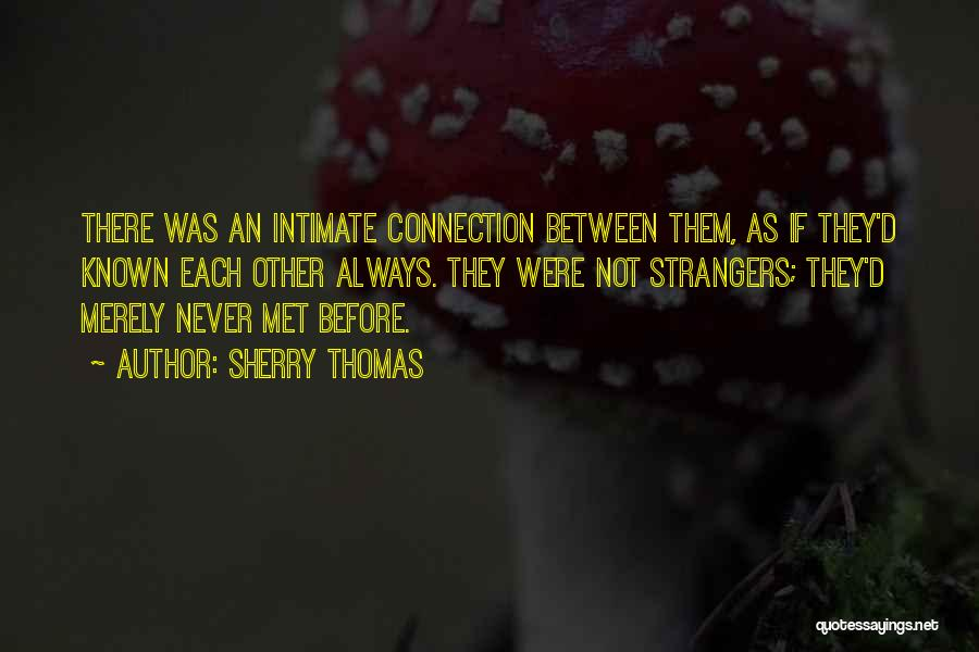Strangers We Met Quotes By Sherry Thomas