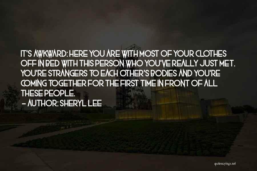 Strangers We Met Quotes By Sheryl Lee