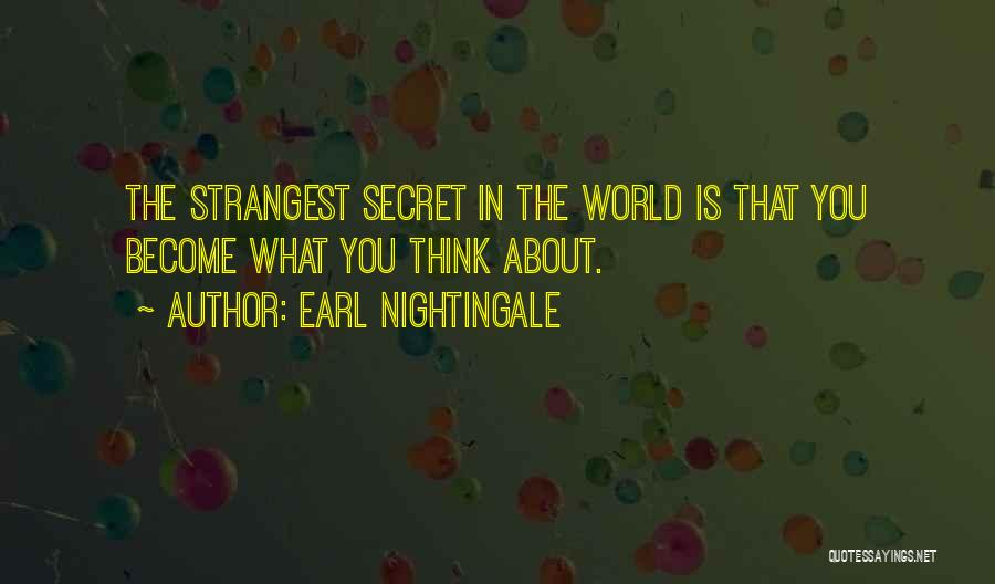 Strangest Secret In The World Quotes By Earl Nightingale