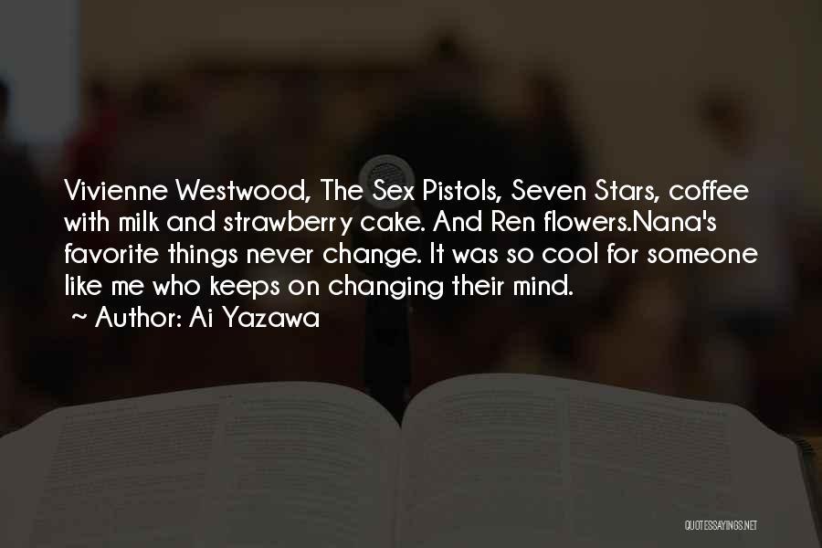 Strawberry Cake Quotes By Ai Yazawa