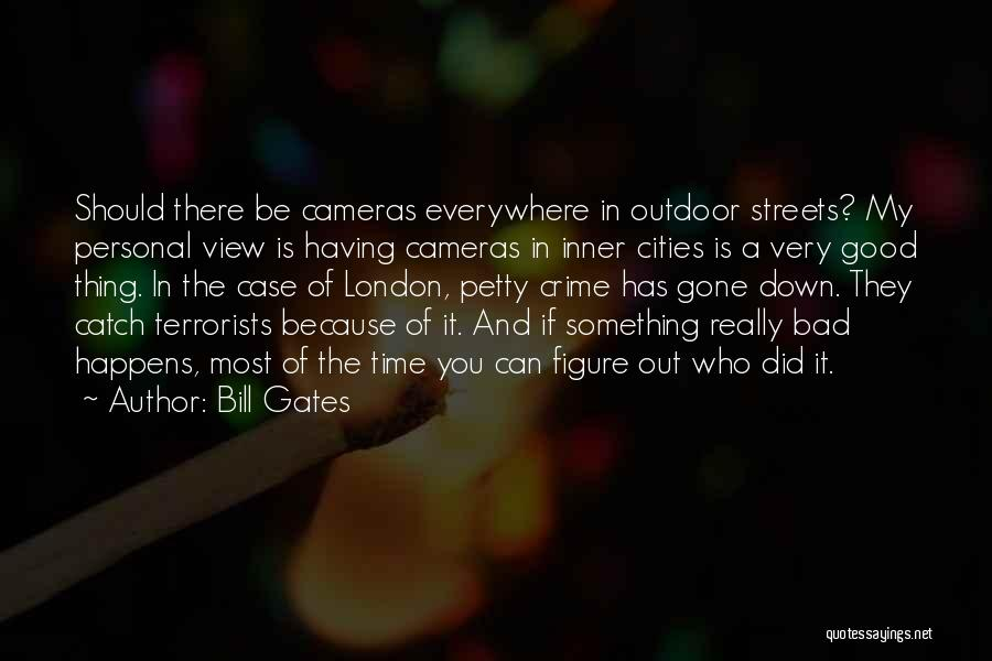Streets Of London Quotes By Bill Gates