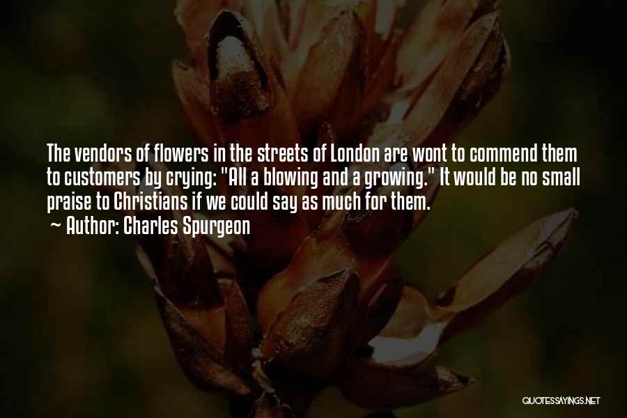 Streets Of London Quotes By Charles Spurgeon