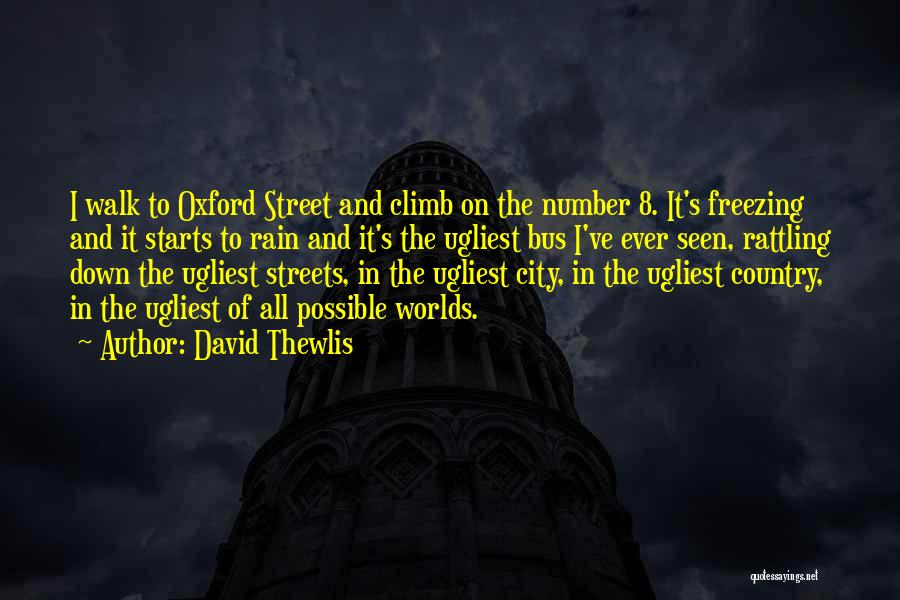 Streets Of London Quotes By David Thewlis