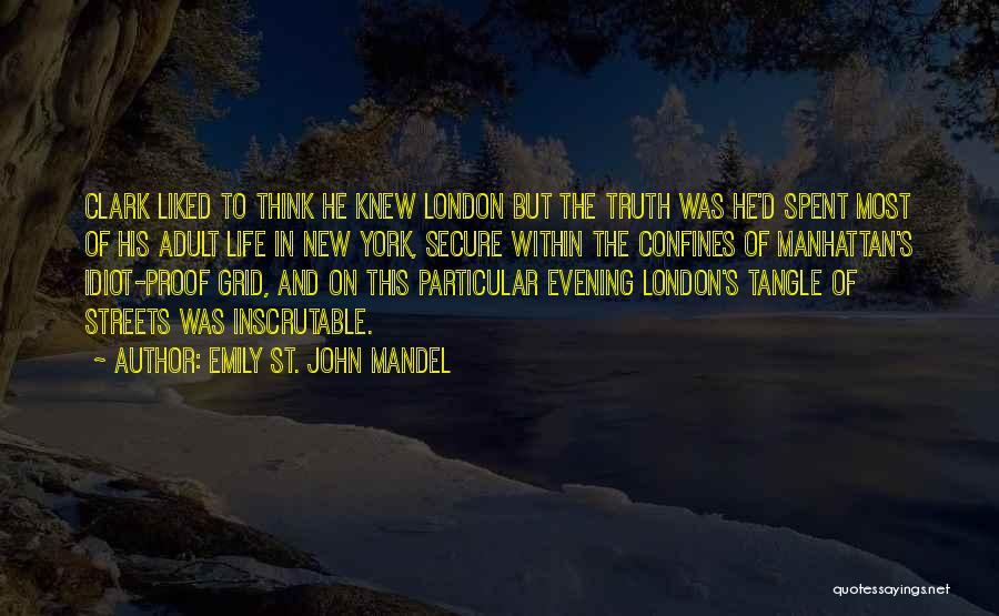 Streets Of London Quotes By Emily St. John Mandel