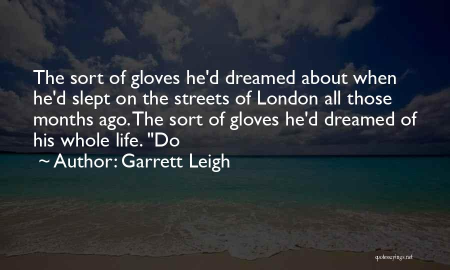 Streets Of London Quotes By Garrett Leigh
