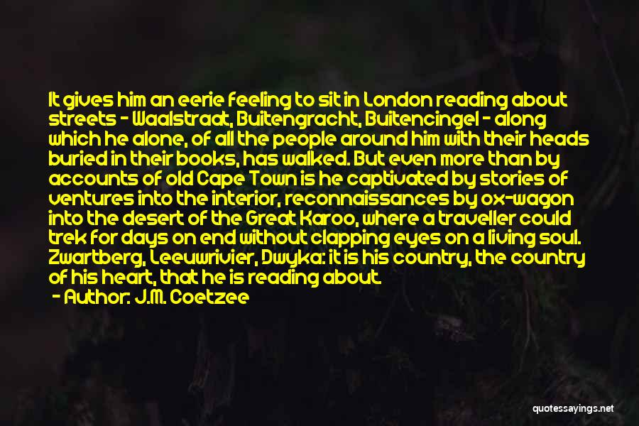 Streets Of London Quotes By J.M. Coetzee