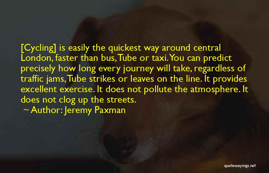 Streets Of London Quotes By Jeremy Paxman