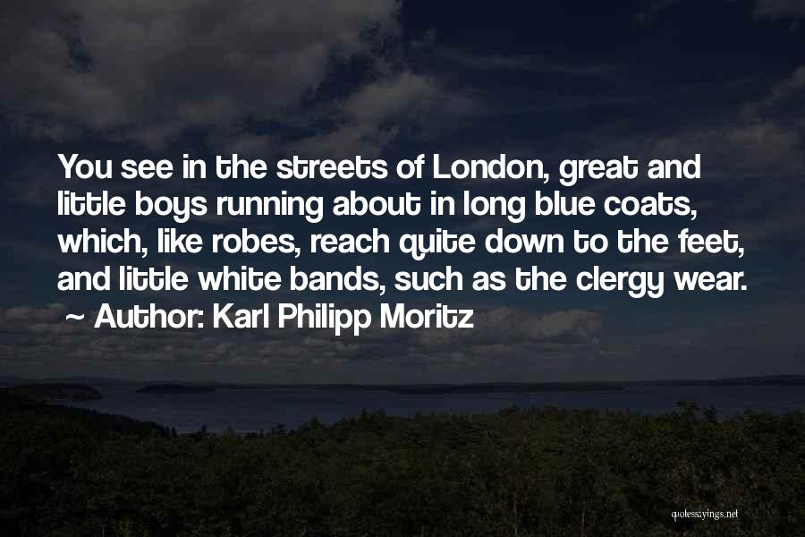 Streets Of London Quotes By Karl Philipp Moritz
