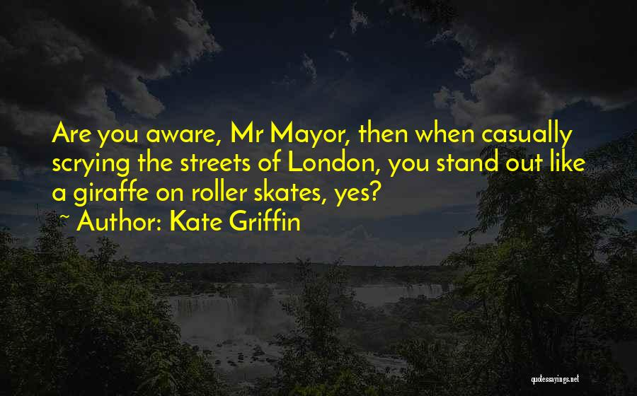 Streets Of London Quotes By Kate Griffin