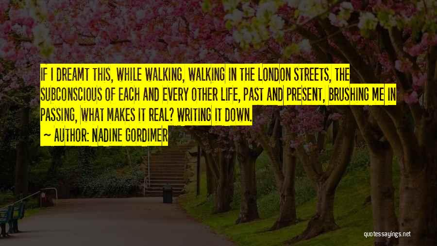 Streets Of London Quotes By Nadine Gordimer