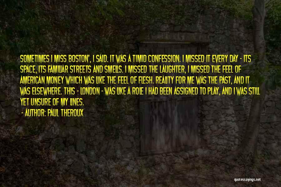 Streets Of London Quotes By Paul Theroux