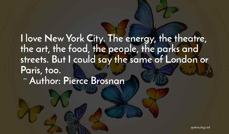 Streets Of London Quotes By Pierce Brosnan