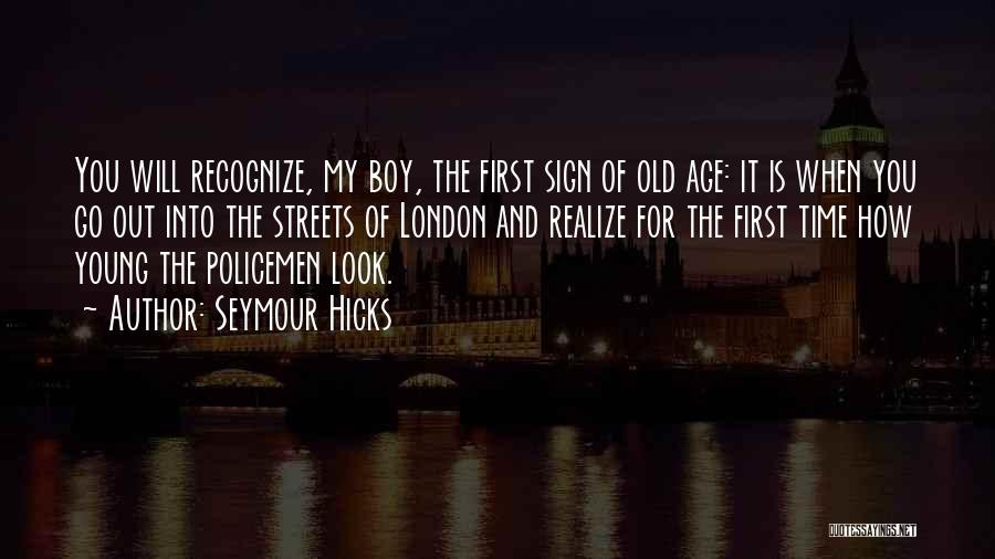 Streets Of London Quotes By Seymour Hicks