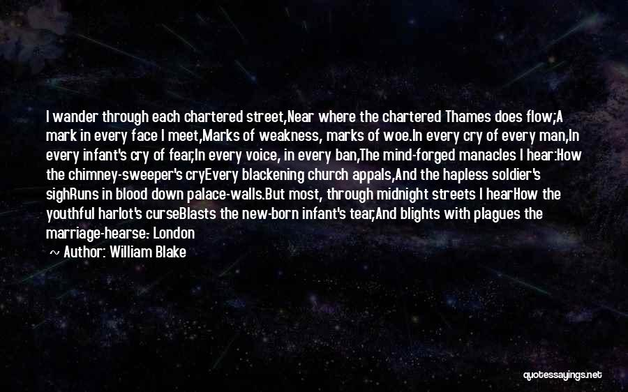 Streets Of London Quotes By William Blake