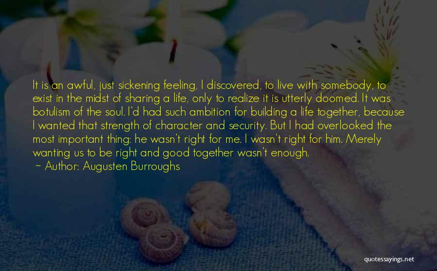Strength And Life Quotes By Augusten Burroughs