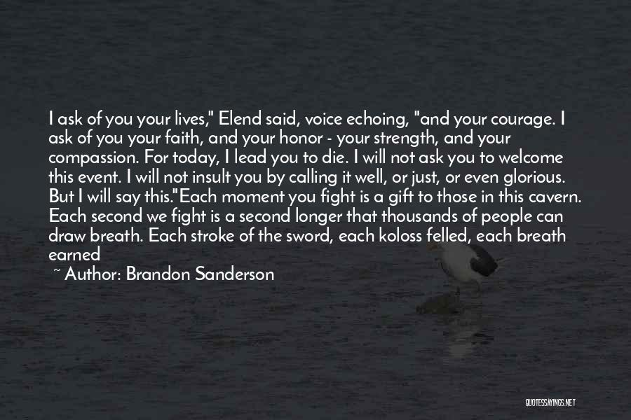 Strength And Life Quotes By Brandon Sanderson