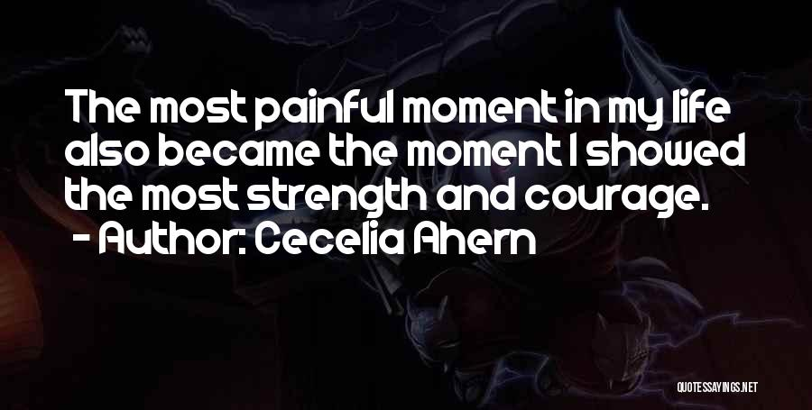 Strength And Life Quotes By Cecelia Ahern