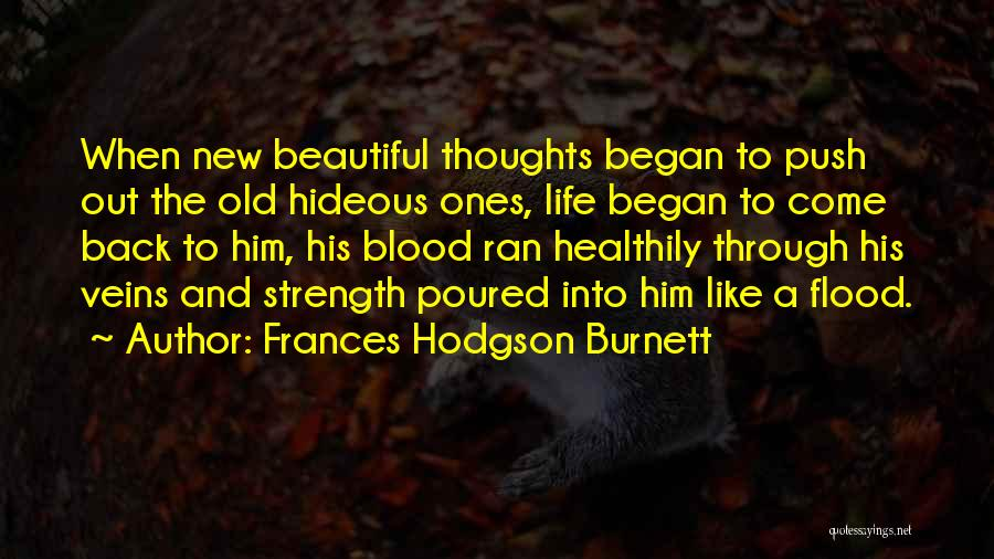 Strength And Life Quotes By Frances Hodgson Burnett