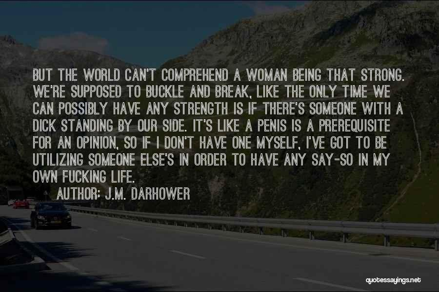 Strength And Life Quotes By J.M. Darhower