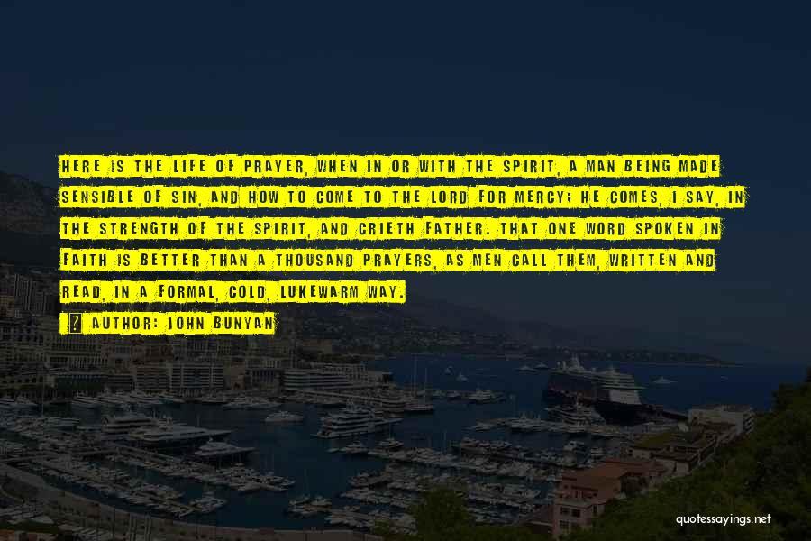 Strength And Life Quotes By John Bunyan