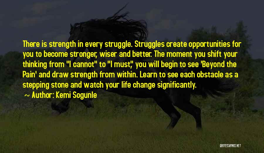 Strength And Life Quotes By Kemi Sogunle