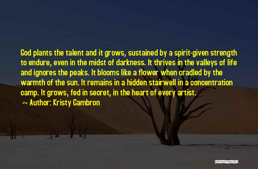 Strength And Life Quotes By Kristy Cambron