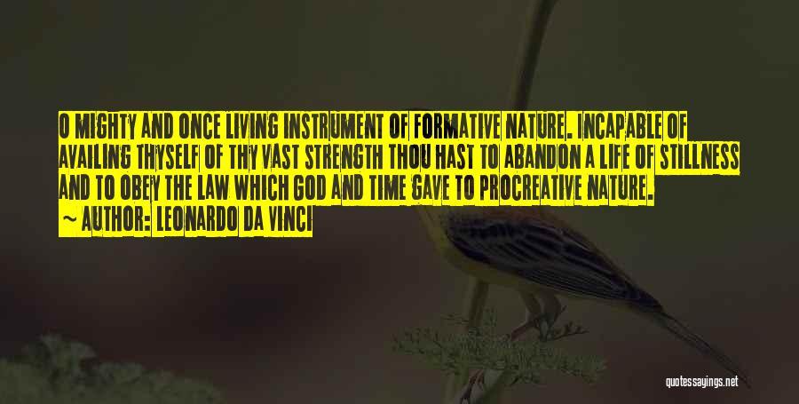 Strength And Life Quotes By Leonardo Da Vinci