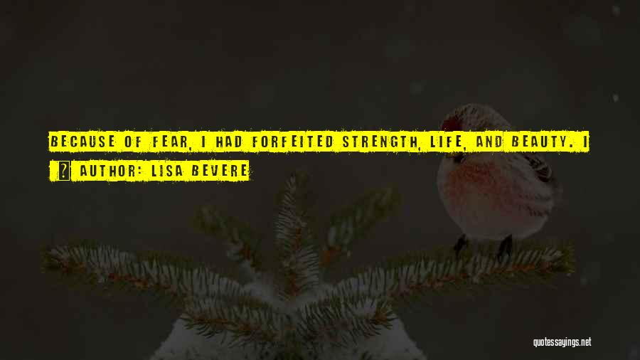 Strength And Life Quotes By Lisa Bevere