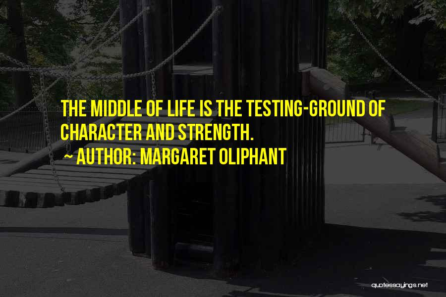 Strength And Life Quotes By Margaret Oliphant