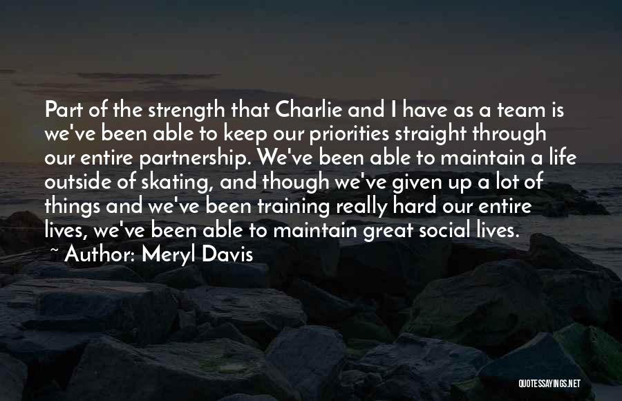 Strength And Life Quotes By Meryl Davis