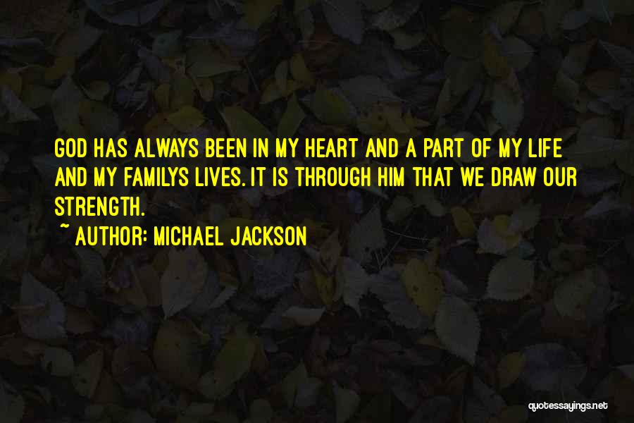 Strength And Life Quotes By Michael Jackson