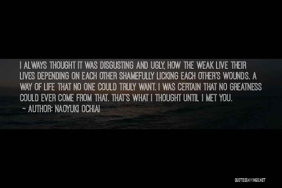 Strength And Life Quotes By Naoyuki Ochiai