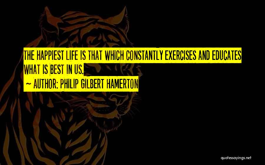 Strength And Life Quotes By Philip Gilbert Hamerton