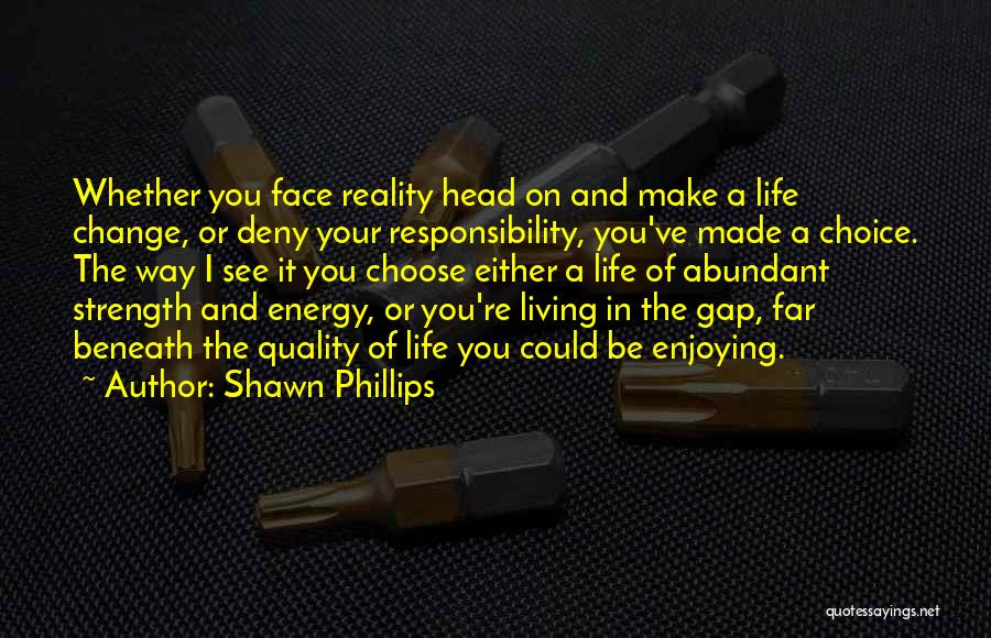 Strength And Life Quotes By Shawn Phillips