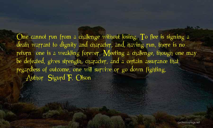 Strength And Life Quotes By Sigurd F. Olson